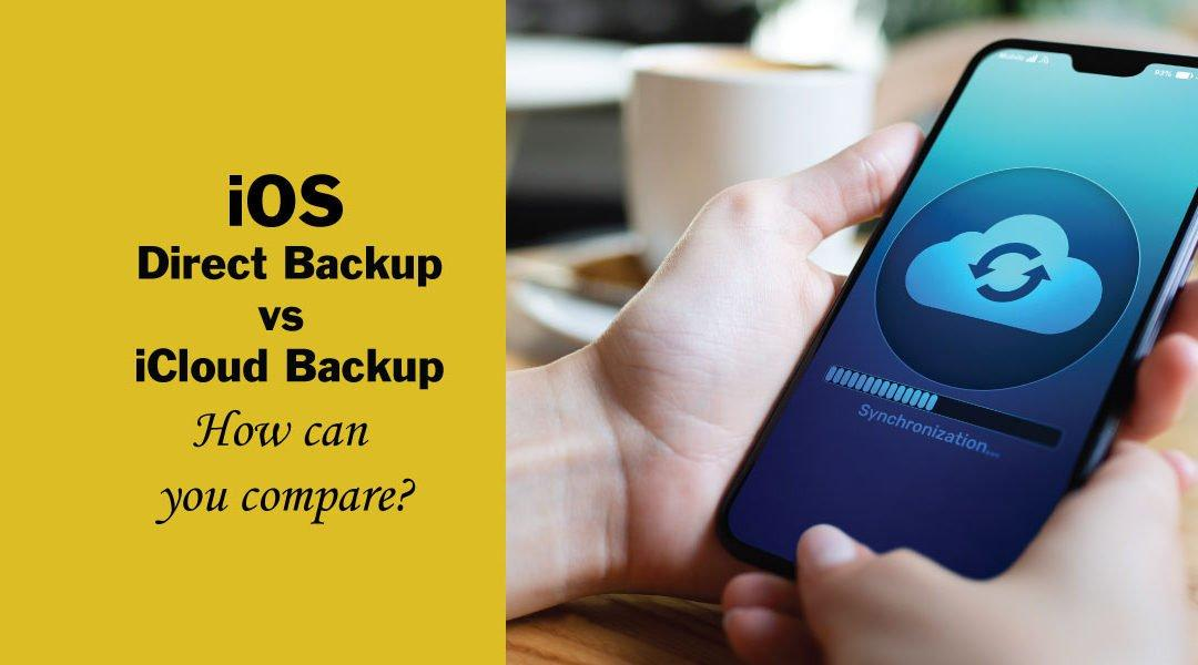 iOS Backup vs iCloud          How can you compare?